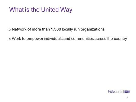 What is the United Way 1 Network of more than 1,300 locally run organizations Work to empower individuals and communities across the country.