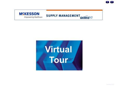 Modified 5-8-03 Virtual Tour. Supply Management Online Main Menu The Main Menu provides a suite of offerings designed to meet the needs of our customers.