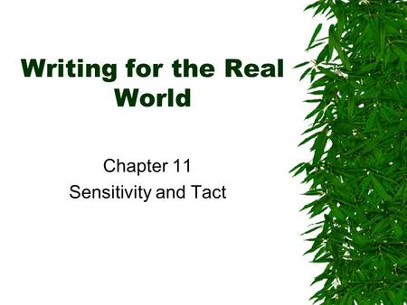Writing for the Real World Chapter 11 Sensitivity and Tact.