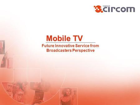 Mobile TV Future Innovative Service from Broadcasters Perspective.