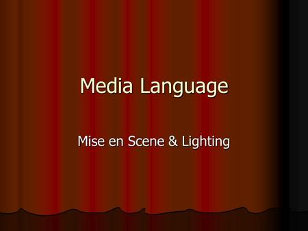 Mise en Scene & Lighting