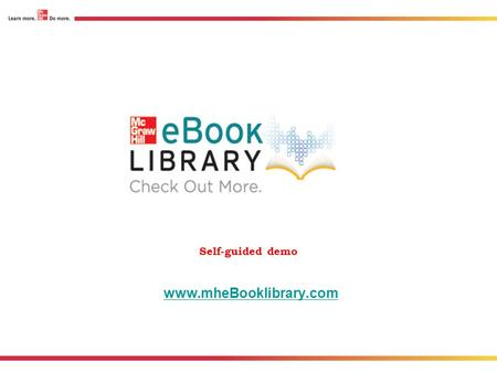 Self-guided demo www.mheBooklibrary.com.