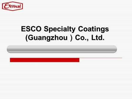 ESCO Specialty Coatings (Guangzhou)Co., Ltd.
