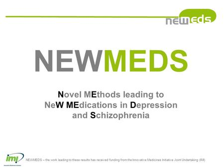 NEWMEDS – the work leading to these results has received funding from the Innovative Medicines Initiative Joint Undertaking (IMI) NEWMEDS Novel MEthods.