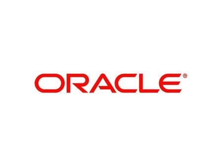 © 2008 Oracle Corporation – Proprietary and Confidential.
