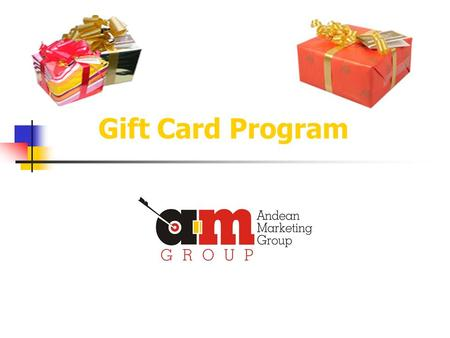 Gift Card Program. Introduction Andean Marketing Group envisions a very successful and profitable source of revenue for all new merchants who choose our.