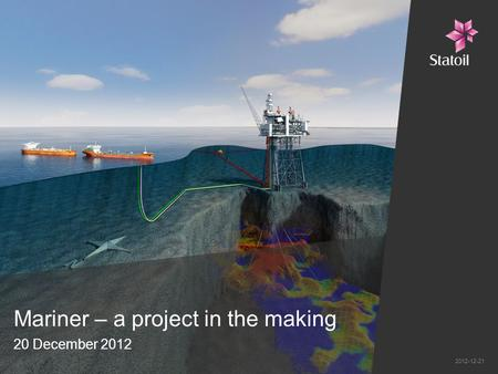 Mariner – a project in the making 20 December 2012 2012-12-21.