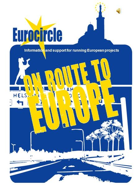 Information and support for running European projects.