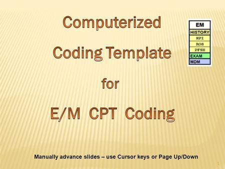 Manually advance slides – use Cursor keys or Page Up/Down 1.