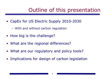 Financing the Decarbonized Electric Future Our biggest challenge yet? NARUC Summer 2010 Committee Meetings Sacramento, California Remarks of Ron Binz,