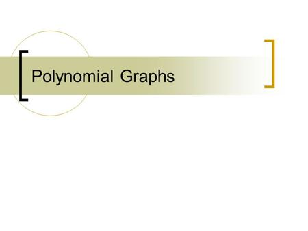 Polynomial Graphs.