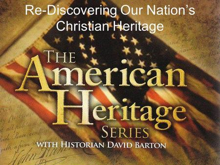 Re-Discovering Our Nations Christian Heritage. Did you know… The location of one of the first megachurches in America was the __________________ U.S.