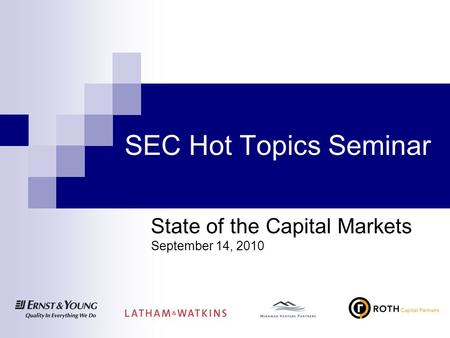 SEC Hot Topics Seminar State of the Capital Markets September 14, 2010.