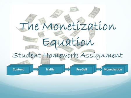 The Monetization Equation Student Homework Assignment.
