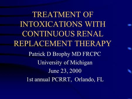 TREATMENT OF INTOXICATIONS WITH CONTINUOUS RENAL REPLACEMENT THERAPY