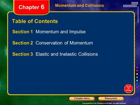 Chapter 6 Table of Contents Section 1 Momentum and Impulse