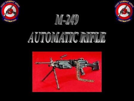M-249 AUTOMATIC RIFLE y.
