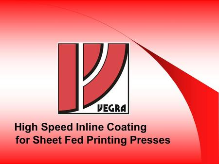 High Speed Inline Coating for Sheet Fed Printing Presses.