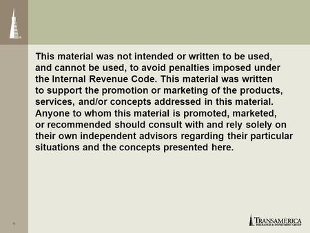 This material was not intended or written to be used, and cannot be used, to avoid penalties imposed under the Internal Revenue Code. This material was.
