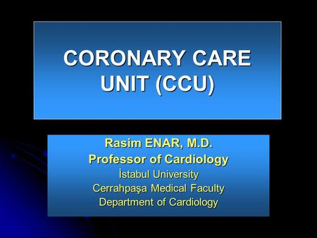 CORONARY CARE UNIT (CCU)