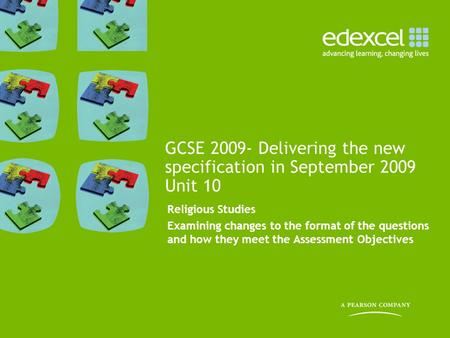 GCSE Delivering the new specification in September 2009 Unit 10