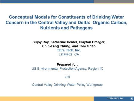 TETRA TECH, INC. Conceptual Models for Constituents of Drinking Water Concern in the Central Valley and Delta: Organic Carbon, Nutrients and Pathogens.