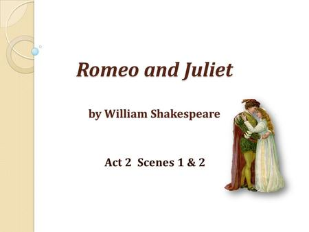 Romeo And Juliet Act 1 Quote Analysis Ppt Download