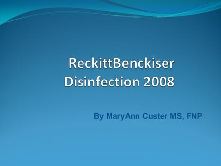 ReckittBenckiser Disinfection 2008