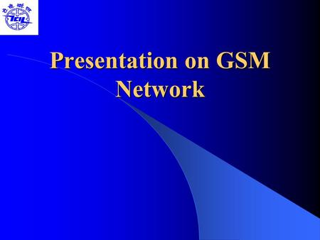 Presentation on <strong>GSM</strong> Network