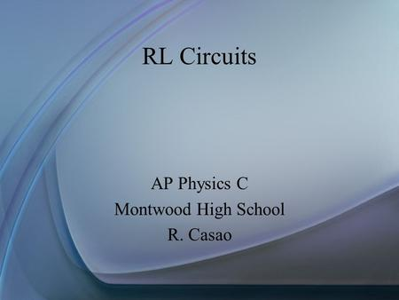 AP Physics C Montwood High School R. Casao