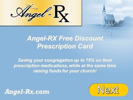 + Angel-RX Free Discount Prescription Card Saving your congregation up to 75% on their prescription medications, while at the same time raising funds for.