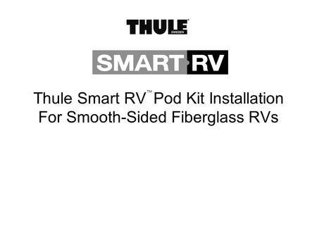 Thule Smart RV™ Pod Kit Installation For Smooth-Sided Fiberglass RVs