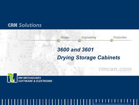 3600 and 3601 Drying Storage Cabinets 3600 and 3601 Drying Storage Cabinets © 2006 RM Michaelides Software & Elektronik GmbH.