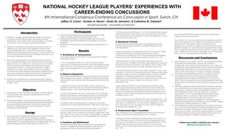 Design NATIONAL HOCKEY LEAGUE PLAYERS EXPERIENCES WITH CAREER-ENDING CONCUSSIONS 4th International Consensus Conference on Concussion in Sport, Zurich,