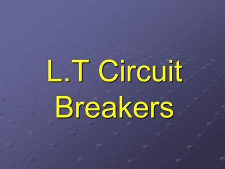L.T Circuit Breakers.
