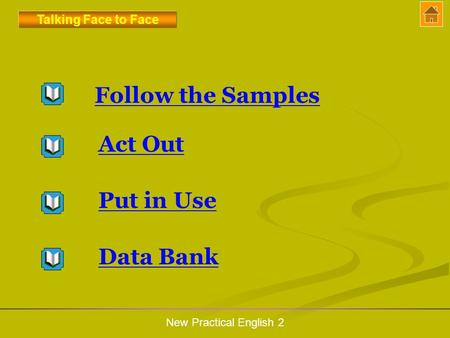 Follow the Samples Act Out Put in Use Data Bank Talking Face to Face