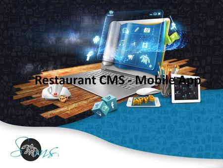 Restaurant CMS - Mobile App. Looking at the need of mobile apps for Restaurants Canistel GS has developed a cutting-edge restaurant CMS - mobile app for.