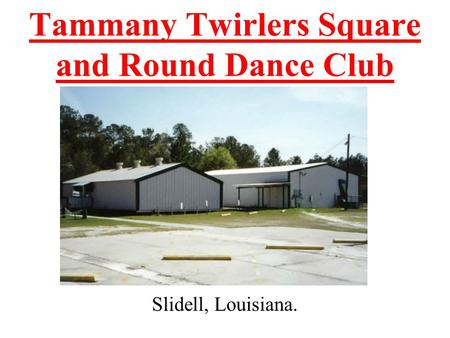 Tammany twirlers square and round dance club slidell louisiana tammany twirlers square and round dance club slidell louisiana ppt download malvernweather Images