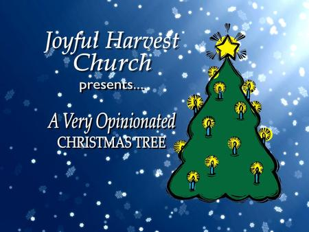 Joyful Harvest Church presents... A Very Opinionated CHRISTMAS TREE.