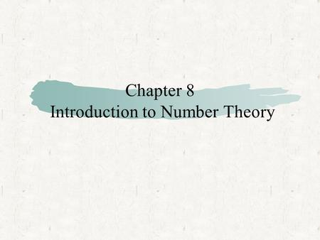 Chapter 8 Introduction to Number Theory. 2 Contents Prime Numbers Fermats and Eulers Theorems.