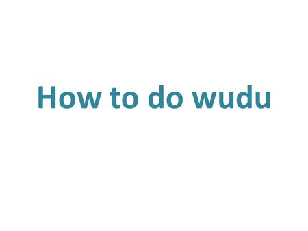 How to do wudu.