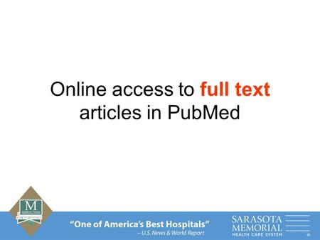 Online access to full text articles in PubMed. PubMed: your direct link to full text By following 3-4 steps you can retrieve your documents immediately.
