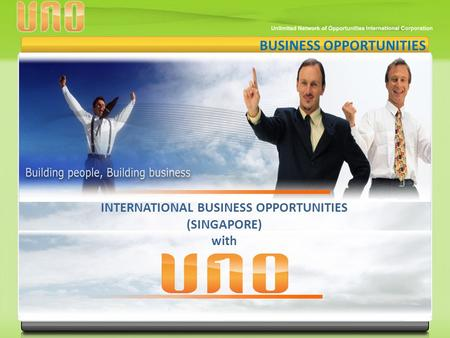 BUSINESS OPPORTUNITIES INTERNATIONAL BUSINESS OPPORTUNITIES (SINGAPORE) with.