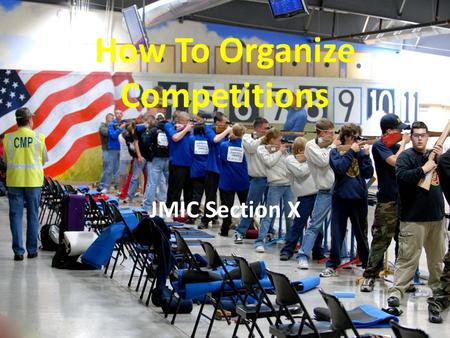 JMIC Section X How To Organize Competitions. Why Shoot in Competitions? Competitions are the ultimate challenge in sports Competitions are the best test.