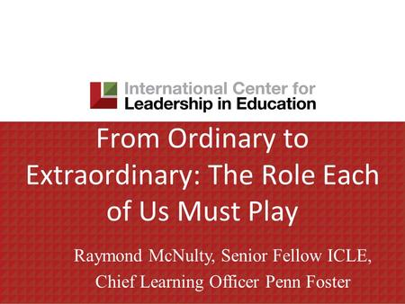 From Ordinary to Extraordinary: The Role Each of Us Must Play