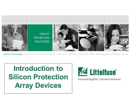 Introduction to Silicon Protection Array Devices.