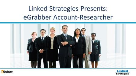 Linked Strategies Presents: eGrabber Account-Researcher.
