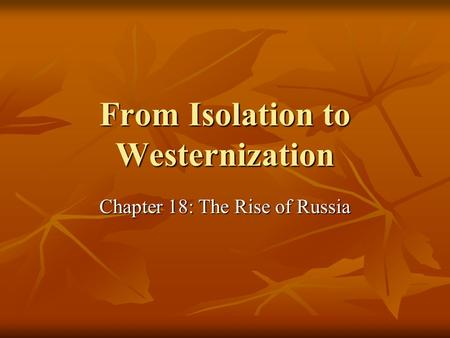 From Isolation to Westernization