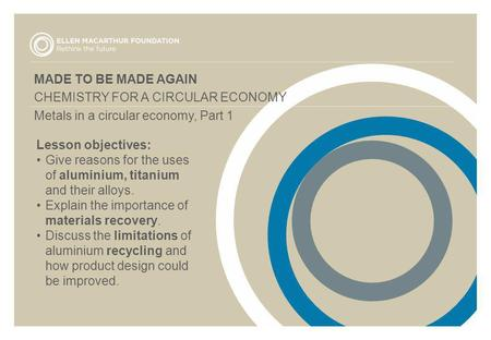 MADE TO BE MADE AGAIN CHEMISTRY FOR A CIRCULAR ECONOMY