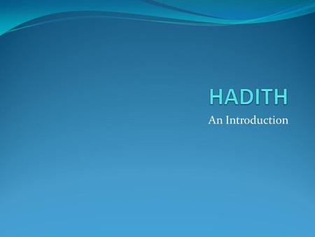 HADITH An Introduction.